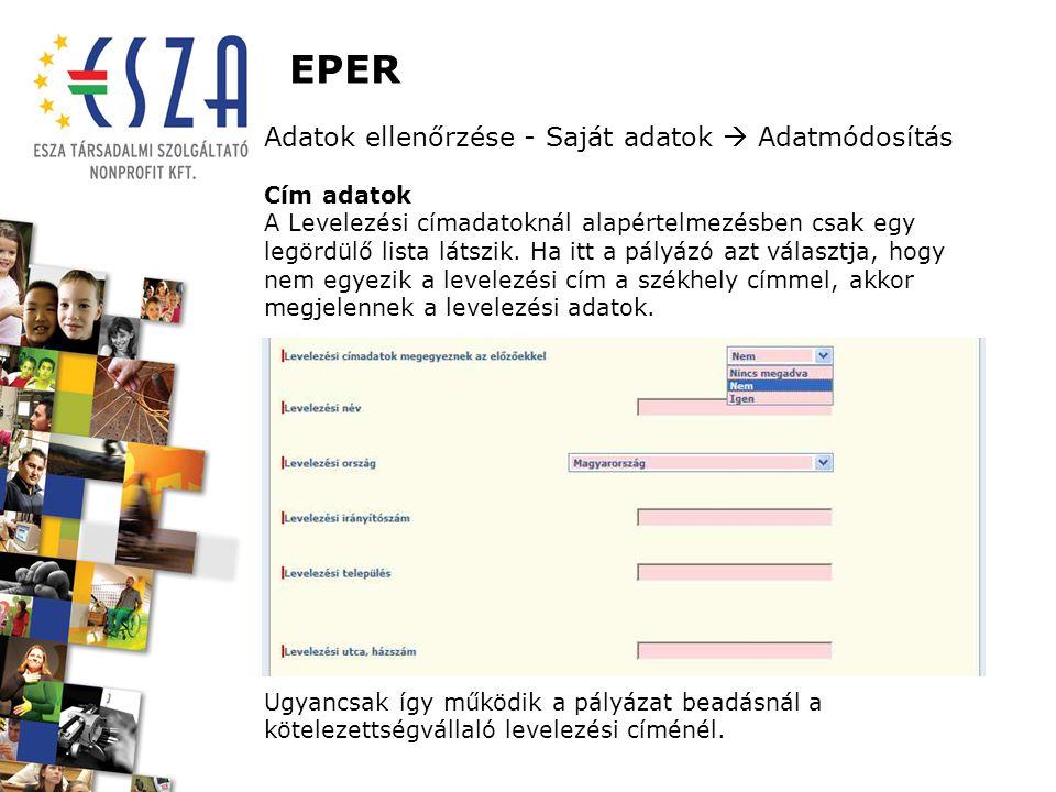 EPER Adatok ellenőrzése - Saját adatok  Adatmódosítás Cím adatok A Levelezési címadatoknál alapértelmezésben csak egy legördülő lista látszik. Ha itt