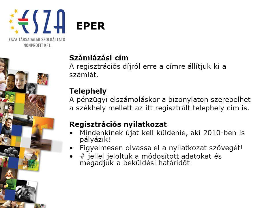EPER Számlázási cím A regisztrációs díjról erre a címre állítjuk ki a számlát. Telephely A pénzügyi elszámoláskor a bizonylaton szerepelhet a székhely