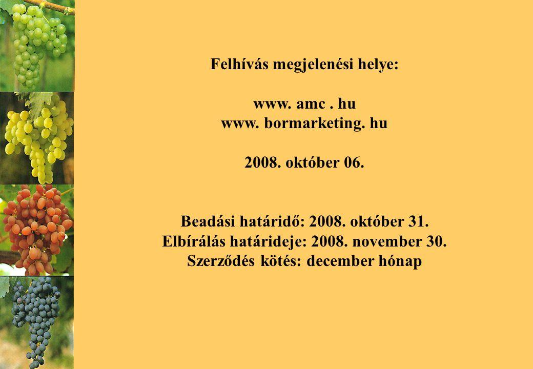 Felhívás megjelenési helye: www. amc. hu www. bormarketing.