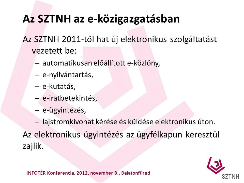Az SZTNH az e-közigazgatásban Az SZTNH 2011-től hat új elektronikus szolgáltatást vezetett be: – automatikusan előállított e-közlöny, – e-nyilvántartá