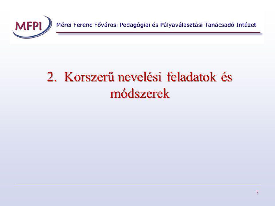 7 2. Korszerű nevelési feladatok és módszerek