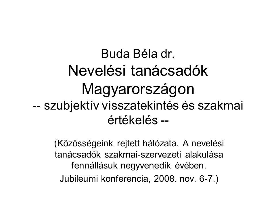 Buda Béla dr. Nevelési tanácsadók Magyarországon -- szubjektív visszatekintés és szakmai értékelés -- (Közösségeink rejtett hálózata. A nevelési tanác