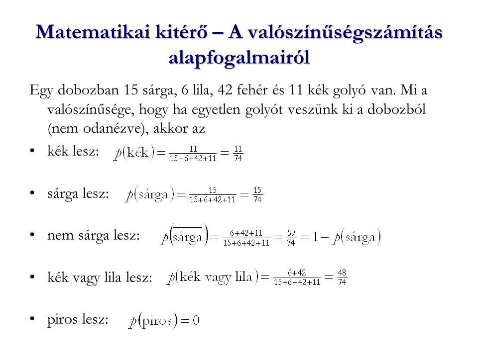Egy A és egy B esemény szorzatán azt értjük, ha A és B is bekö- vetkezik.