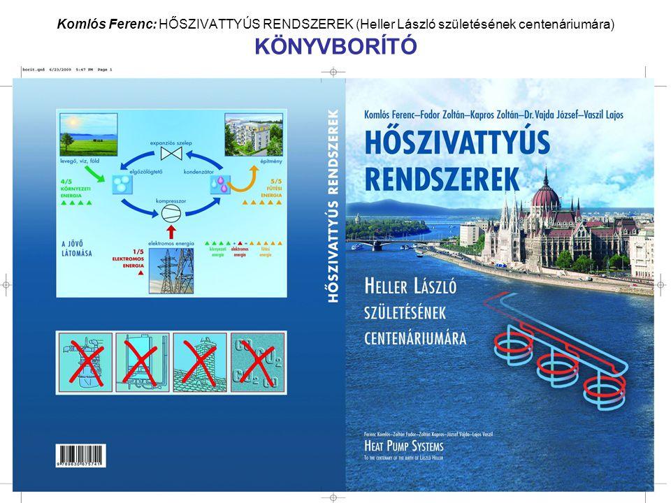 4 Komlós Ferenc: HŐSZIVATTYÚS RENDSZEREK (Heller László születésének centenáriumára) Megújuló energiaforrások (napenergia és földenergia) Forrás: Dr.