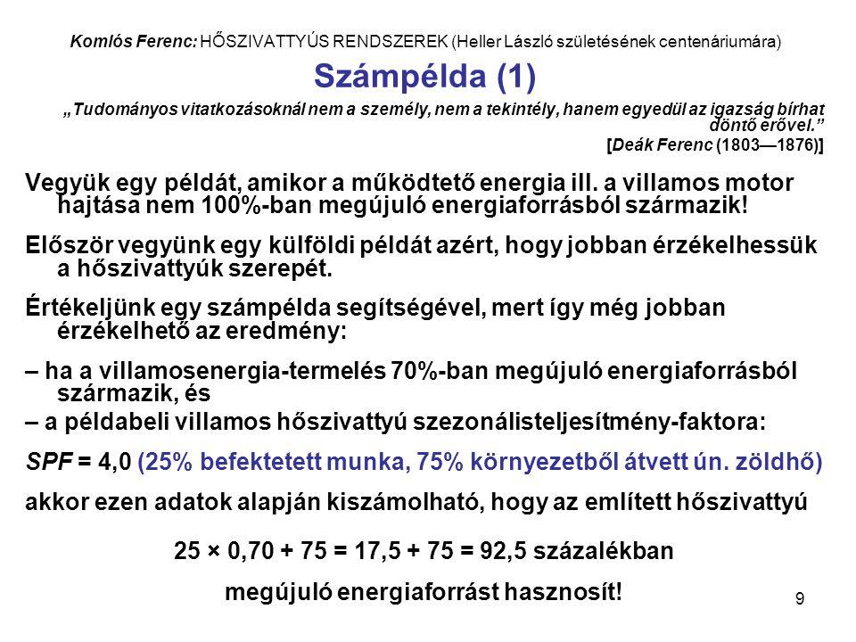10 Komlós Ferenc: HŐSZIVATTYÚS RENDSZEREK (Heller László születésének centenáriumára) Számpélda (2) Vegyünk egy további példát is, amikor a működtető energia, ill.