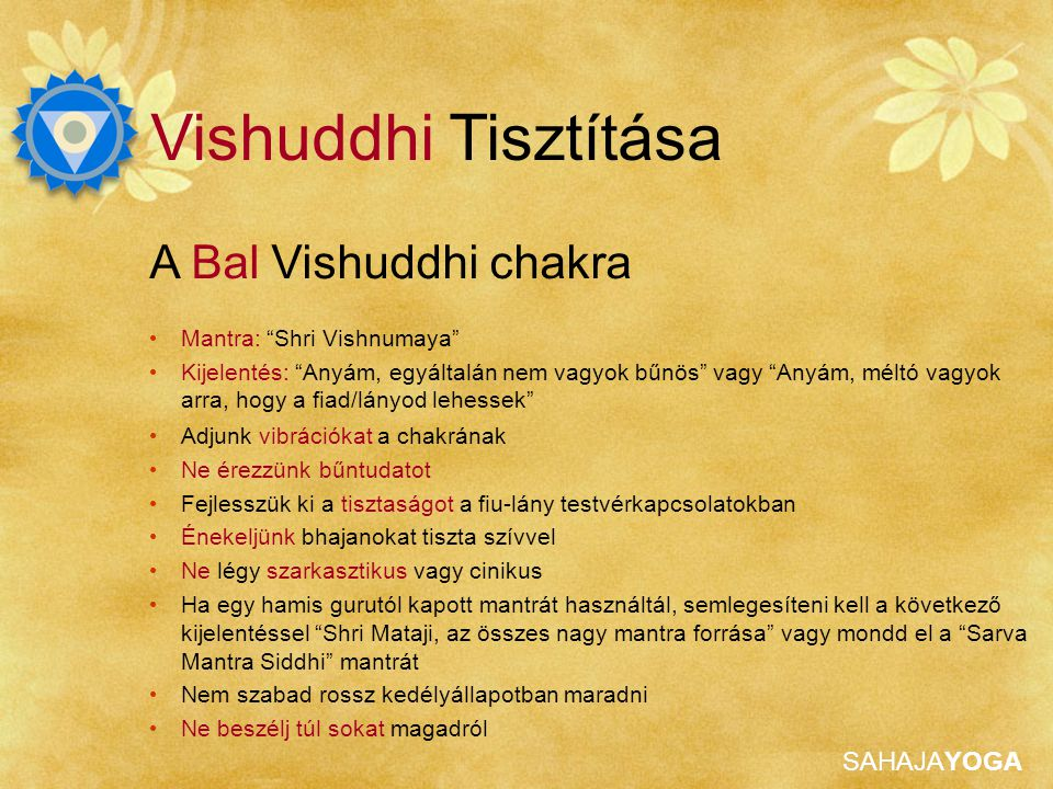 """SAHAJAYOGA Vishuddhi Tisztítása A Középső Vishuddhi chakra Mantra: """"Shri Radha Krishna"""" Kijelentés: """"Shri Mataji, kérlek tégy engem szemlélő tanuvá és"""