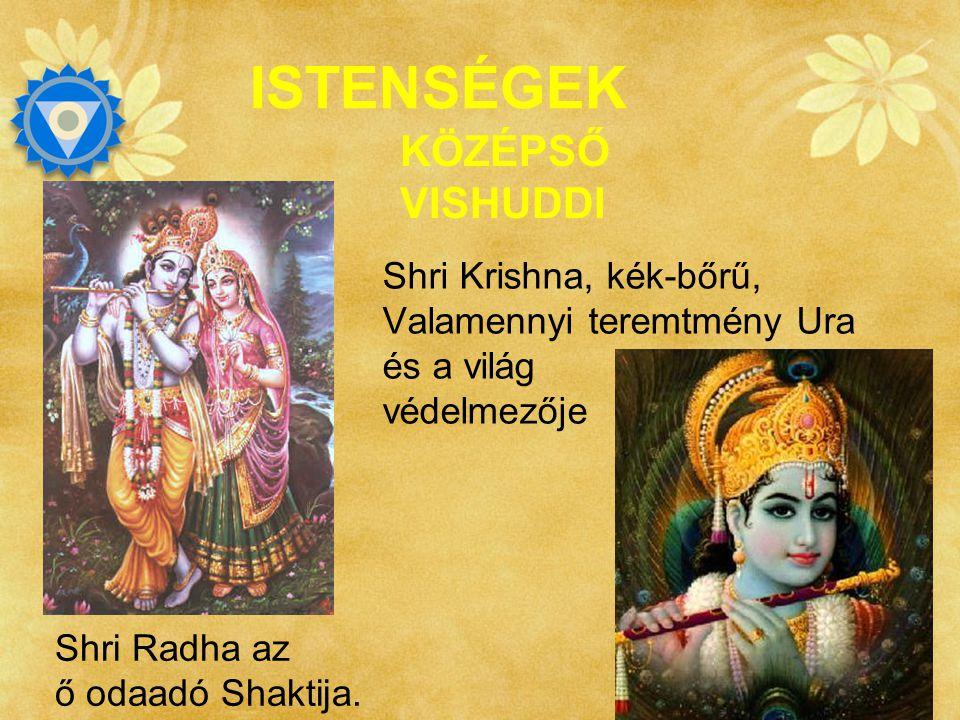 SAHAJAYOGA Ezen aspektus neve: Shri Radha Krishna A Vishuddhi chakra isteni megnyilvánulása: - kollektivitás, tanuállapot és a diplomácia. Vishuddhi T