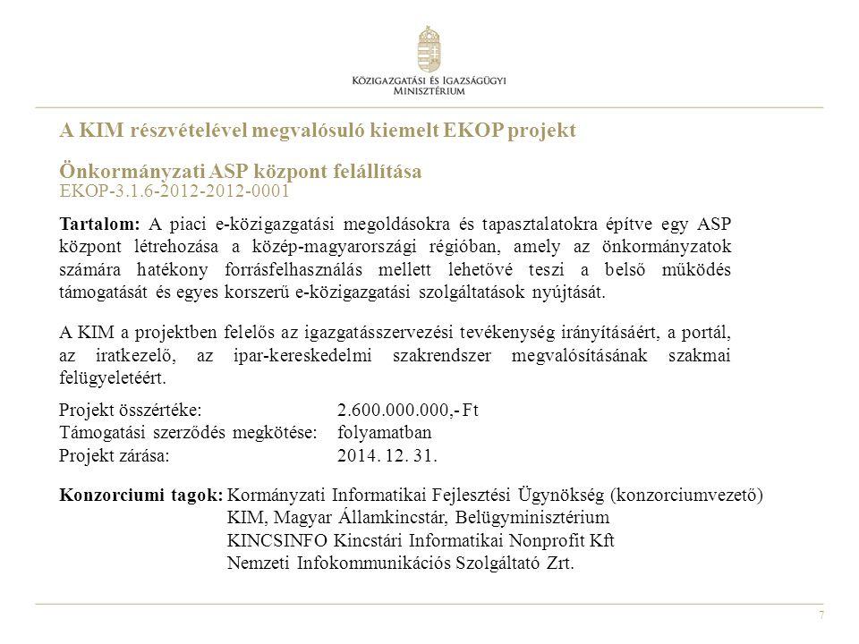 7 Önkormányzati ASP központ felállítása Tartalom: A piaci e-közigazgatási megoldásokra és tapasztalatokra építve egy ASP központ létrehozása a közép-m