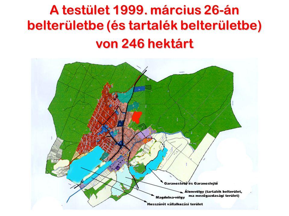 A testület 2001. szeptember 21-én belterületbe von újabb 30 hektárt