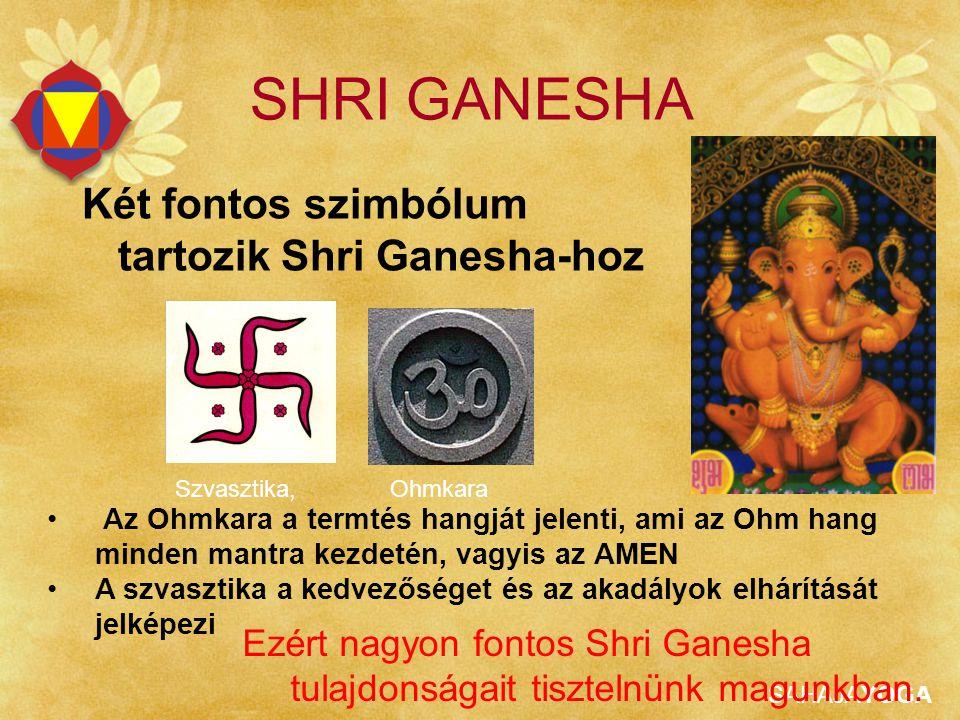 SAHAJAYOGA Szvasztika, Ohmkara Két fontos szimbólum tartozik Shri Ganesha-hoz SHRI GANESHA Az Ohmkara a termtés hangját jelenti, ami az Ohm hang minde
