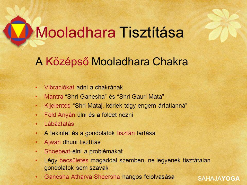 """SAHAJAYOGA Mooladhara Tisztítása A Középső Mooladhara Chakra Vibraciókat adni a chakrának Mantra """"Shri Ganesha"""" és """"Shri Gauri Mata"""" Kijelentés """"Shri"""