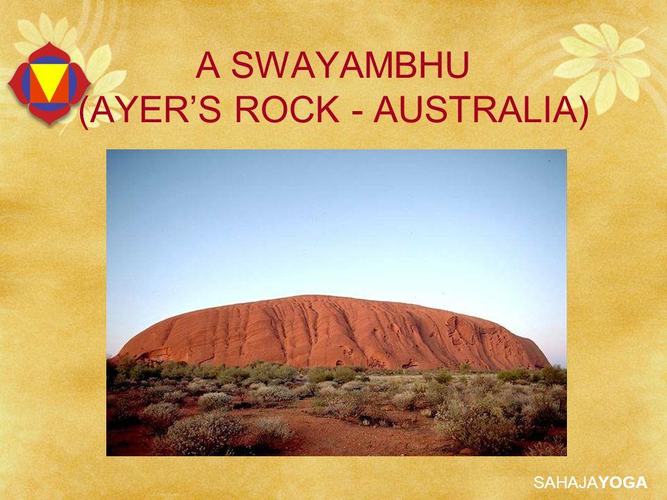 SAHAJAYOGA A SWAYAMBHU (AYER'S ROCK - AUSTRALIA)