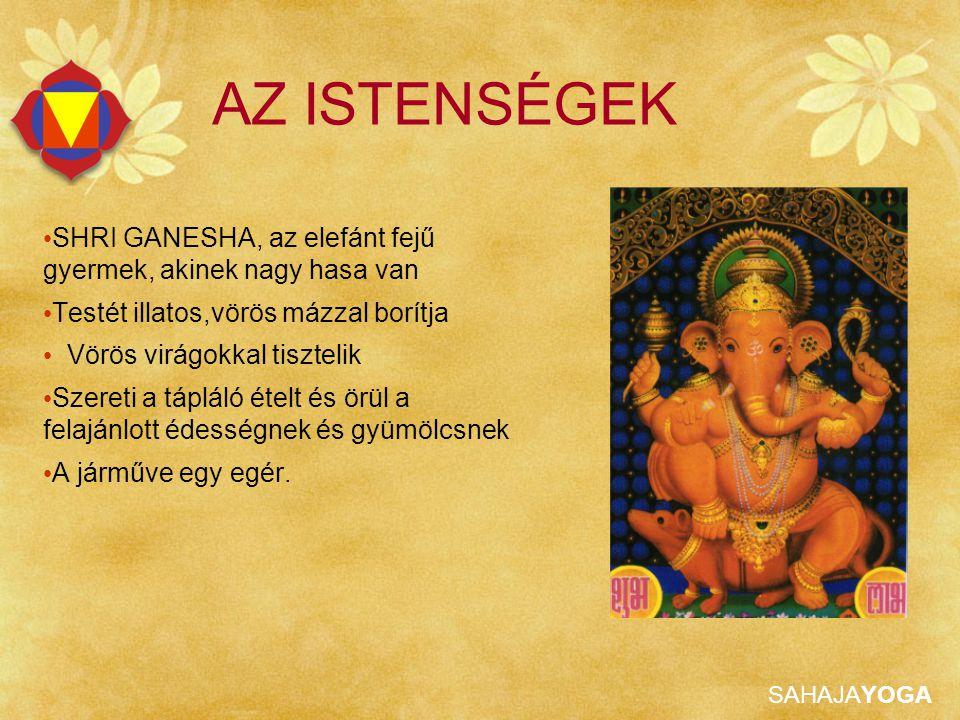 SAHAJAYOGA SHRI GANESHA Egyik kezében ösztökét tart, Egyik kezével áldást oszt, Négy karja van: a másikban hurkot.