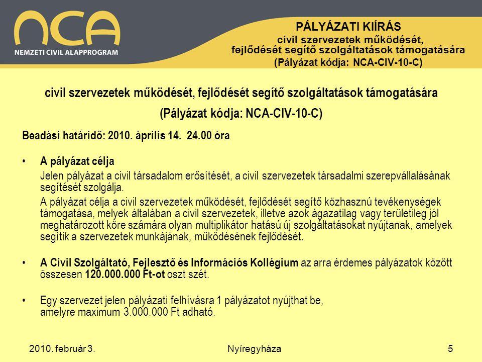 2010.február 3.Nyíregyháza6 Támogatási szempontok 1.
