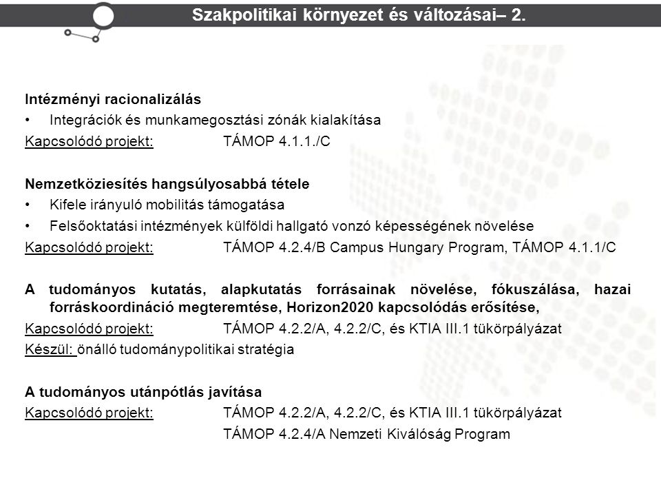 Szakpolitikai környezet és változásai– 2.