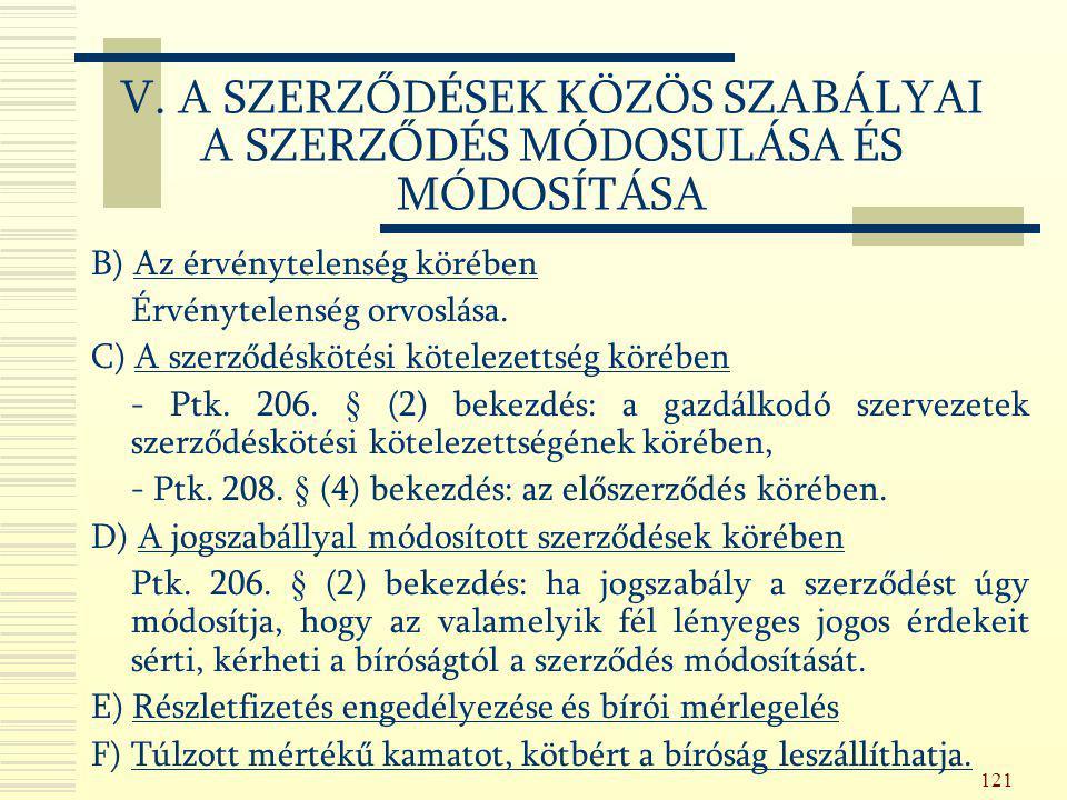 121 B) Az érvénytelenség körében Érvénytelenség orvoslása. C) A szerződéskötési kötelezettség körében - Ptk. 206. § (2) bekezdés: a gazdálkodó szervez