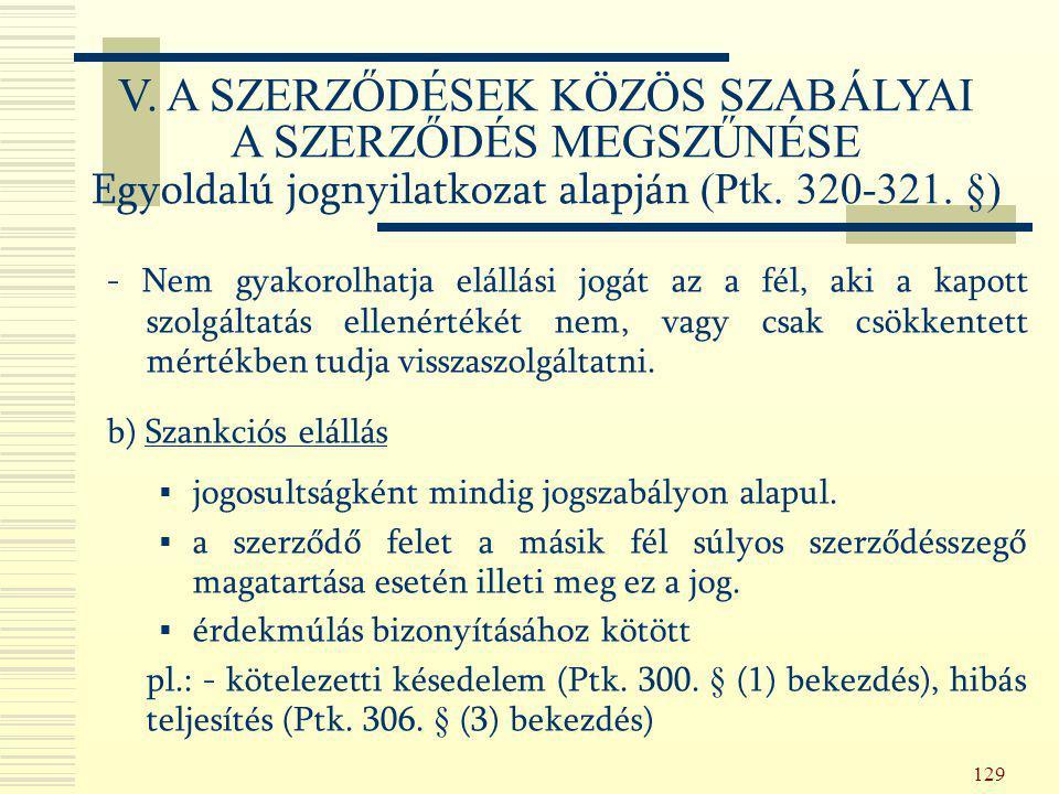 129 - Nem gyakorolhatja elállási jogát az a fél, aki a kapott szolgáltatás ellenértékét nem, vagy csak csökkentett mértékben tudja visszaszolgáltatni.