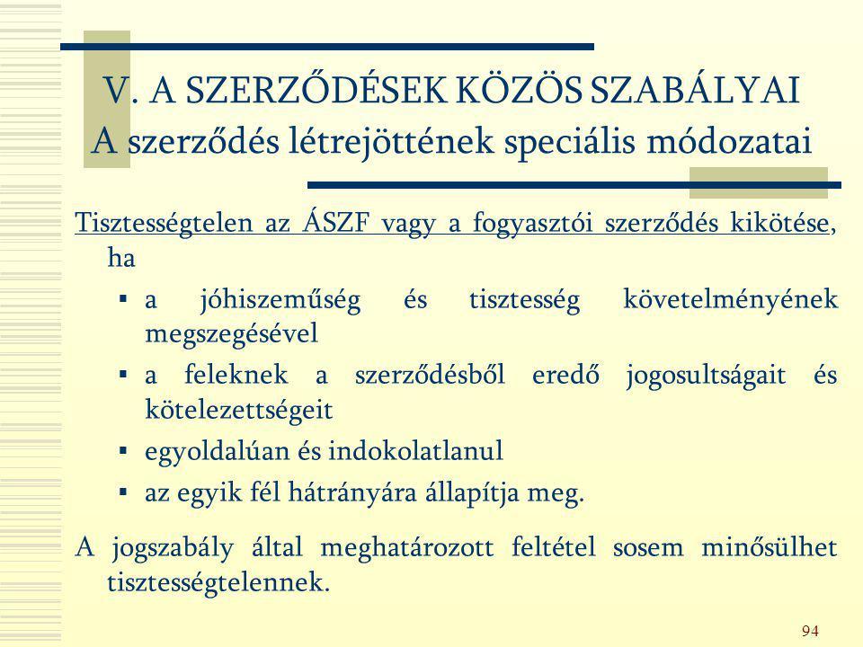 94 Tisztességtelen az ÁSZF vagy a fogyasztói szerződés kikötése, ha  a jóhiszeműség és tisztesség követelményének megszegésével  a feleknek a szerző