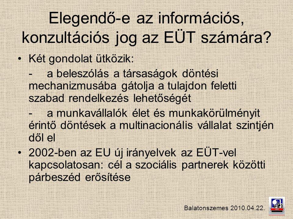 Balatonszemes 2010.04.22. Elegendő-e az információs, konzultációs jog az EÜT számára.