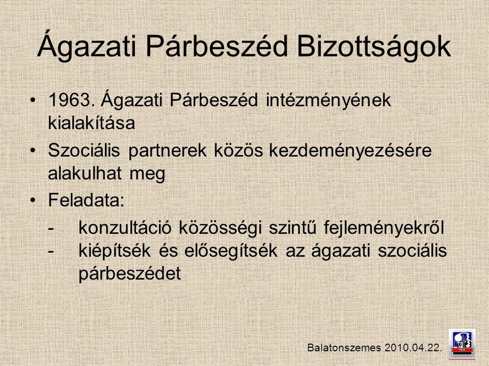 Balatonszemes 2010.04.22. Ágazati Párbeszéd Bizottságok 1963.