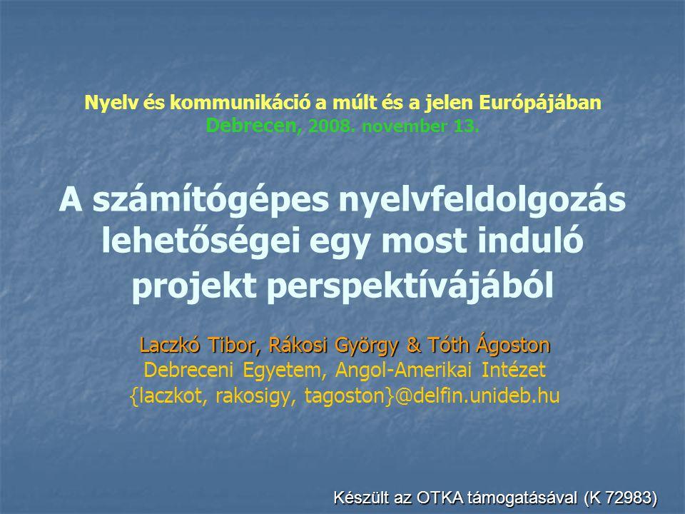 Nyelv és kommunikáció a múlt és a jelen Európájában Debrecen, 2008.