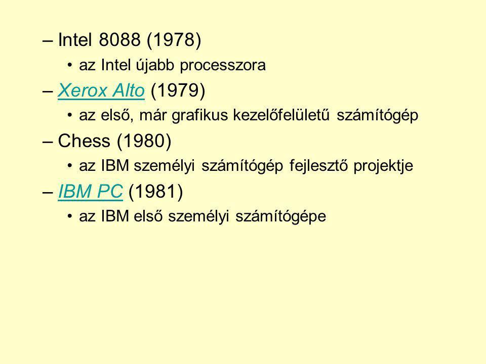 –Intel 8088 (1978) az Intel újabb processzora –Xerox Alto (1979)Xerox Alto az első, már grafikus kezelőfelületű számítógép –Chess (1980) az IBM személ