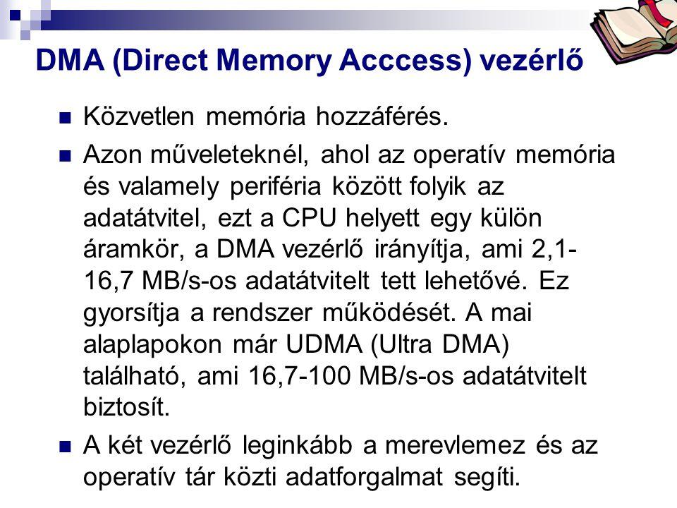 Bóta Laca DMA (Direct Memory Acccess) vezérlő Közvetlen memória hozzáférés.