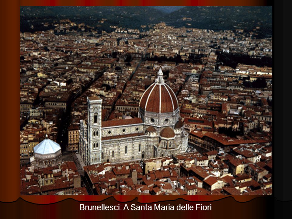 Brunellesci: A Santa Maria delle Fiori