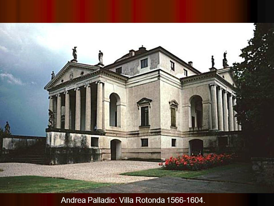 Andrea Palladio: Villa Rotonda 1566-1604.