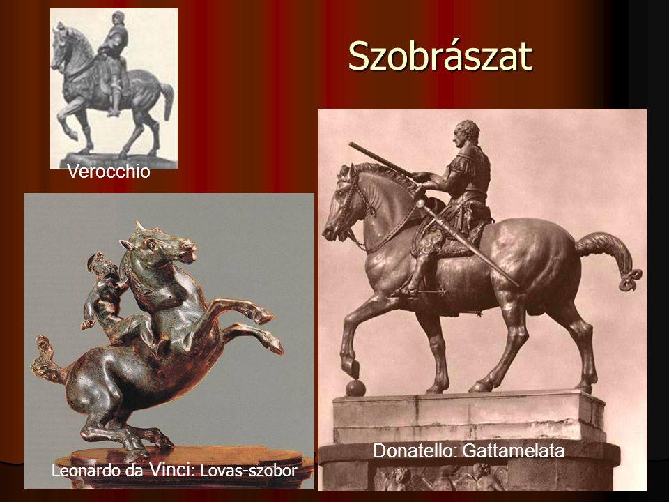 Szobrászat lovasszobrok: Verocchio Donatello, Leonardo lovasszobrok: Verocchio Donatello, Leonardo bibliai alakok bibliai alakok Jellemzők: az anatómi