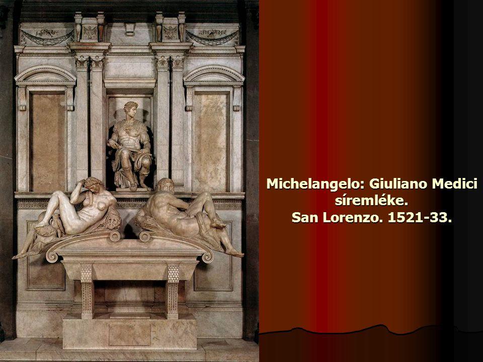 Michelangelo: Giuliano Medici síremléke. San Lorenzo. 1521-33.