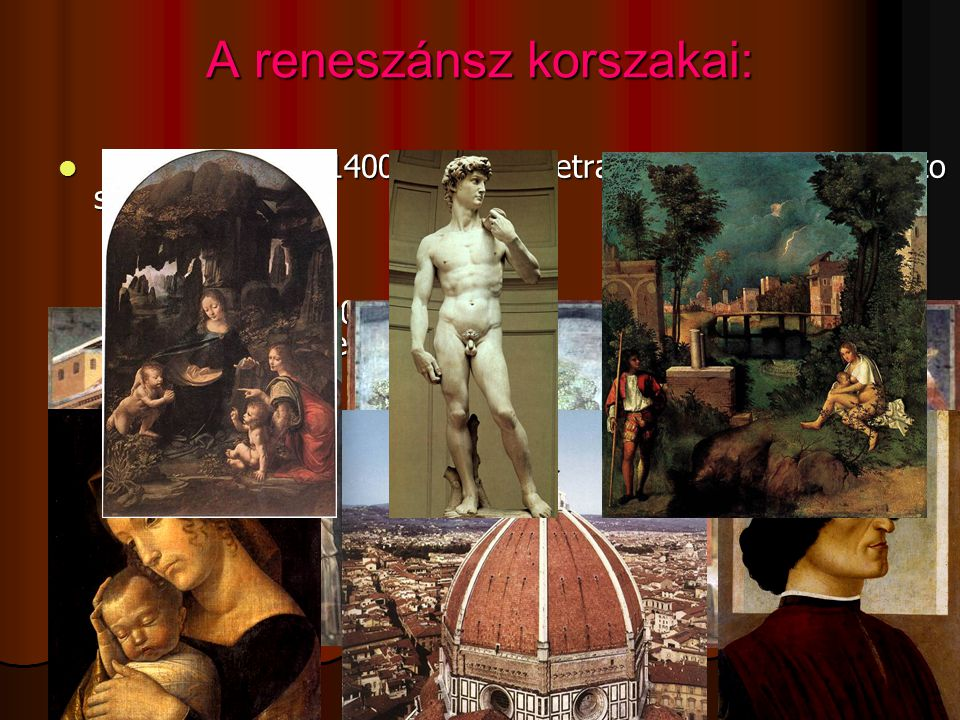 trecento (1300–1400): Dante, Petrarca, Boccaccio és Giotto százada trecento (1300–1400): Dante, Petrarca, Boccaccio és Giotto százada quattrocento (14