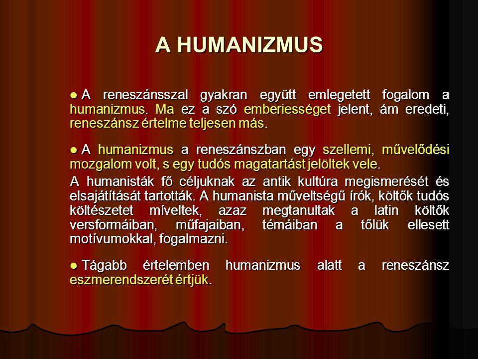 A reneszánsszal gyakran együtt emlegetett fogalom a humanizmus. Ma ez a szó emberiességet jelent, ám eredeti, reneszánsz értelme teljesen más. A renes