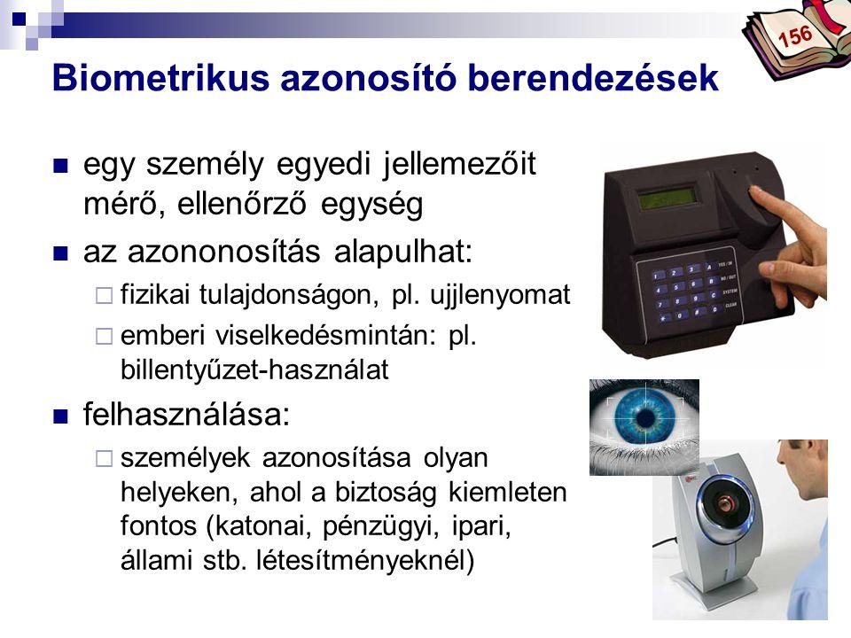 Bóta Laca Biometrikus azonosító berendezések egy személy egyedi jellemezőit mérő, ellenőrző egység az azononosítás alapulhat:  fizikai tulajdonságon,