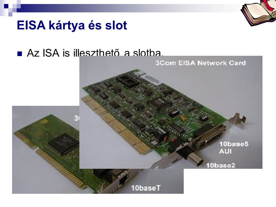 Bóta Laca EISA kártya és slot Az ISA is illeszthető a slotba.