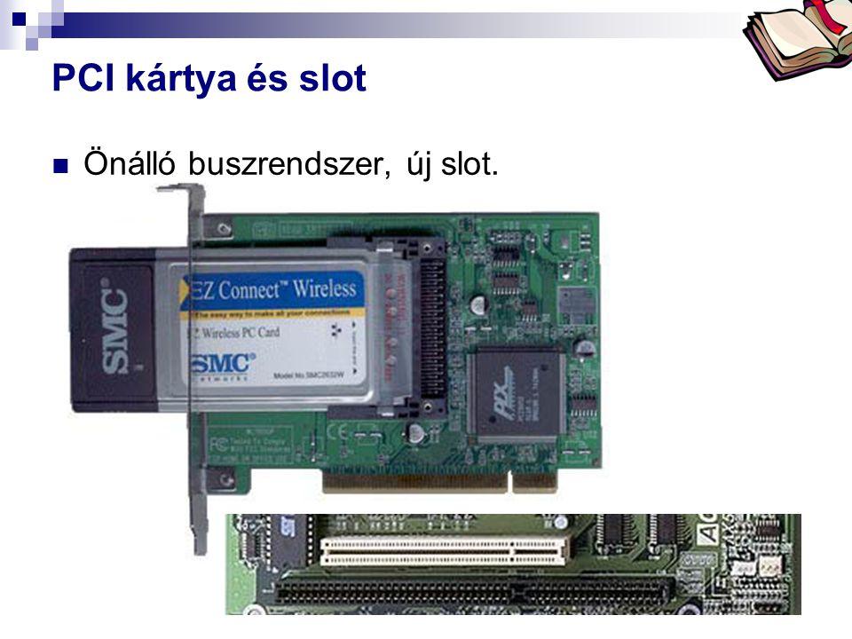 Bóta Laca PCI kártya és slot Önálló buszrendszer, új slot.