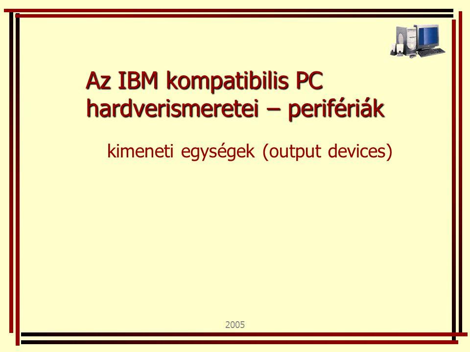 Monitorillesztő szabványok Szabványnév színek száma grafikus felbontás képfrissítési frekvencia (csak CRT-nél) nem része a szabványnak MDA Monochrome Display Adapter 1nincs (csak 80 x 25 karakter) nincs adat CGA - Color Graphics Adapter MCGA – Multicolor GA 2 (16-ból) 4 (16-ból) 640 x 200 320 x 200 50 Hz HGA Hercules Graphics Adapter 1720 x 34850 Hz EGA Enhanced Graphics Adapter 16 (64-ből)640 x 350 640 x 480 800 x 600 50-60 Hz VGA Video Graphics Array 16 256 640 x 480 320 x 200 60 Hz XGA Extended Graphics Array 256 65 536 1024 x 768 640 x 480 nincs adat SVGA Super VGA 16,7 millió 4,29 milliárd 800 x 600 1024 x 768 1280 x 1024 1600 x 1200 80 Hz-től