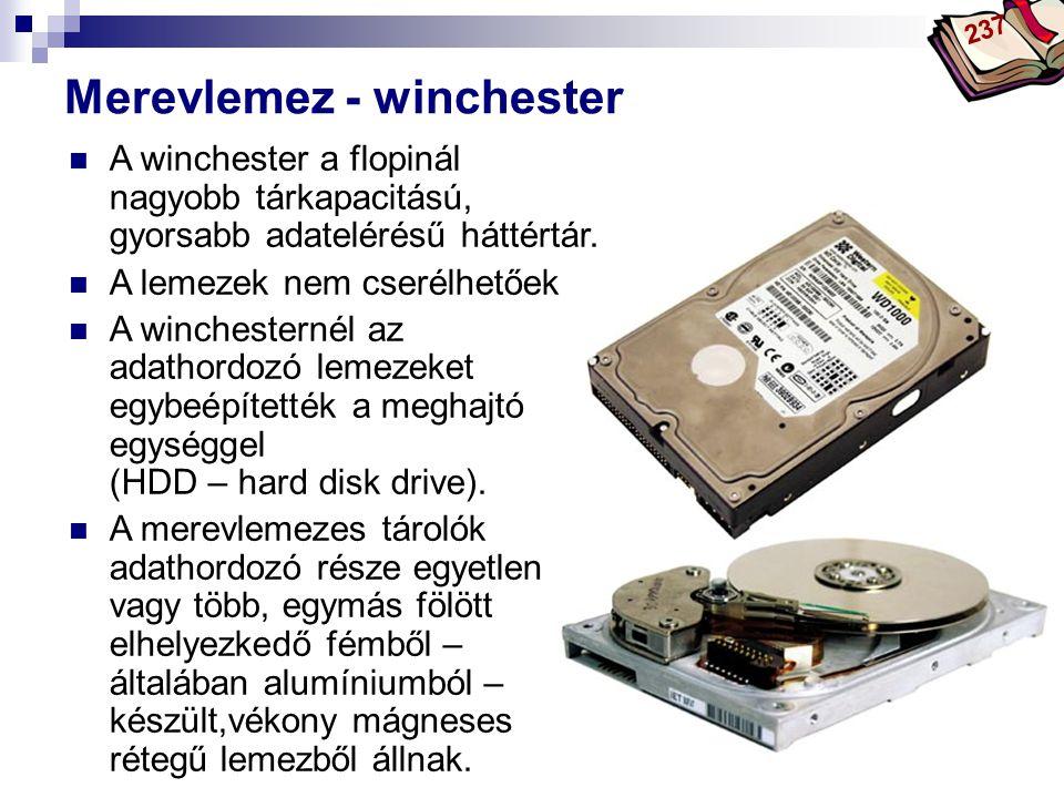 Bóta Laca Merevlemez - winchester A winchester a flopinál nagyobb tárkapacitású, gyorsabb adatelérésű háttértár.