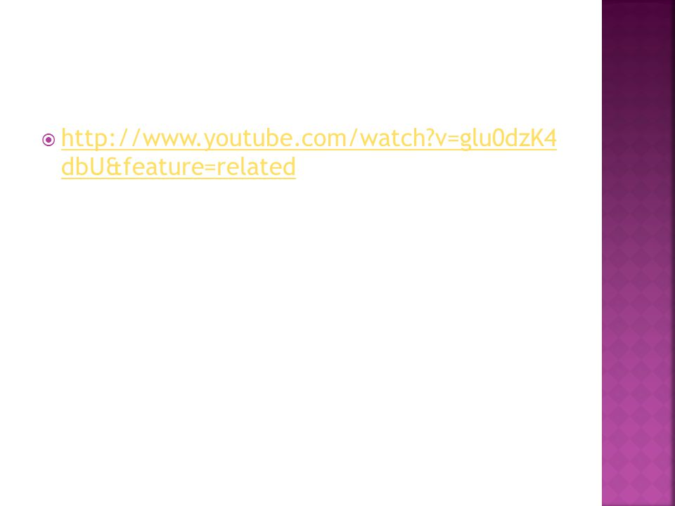  http://www.youtube.com/watch?v=glu0dzK4 dbU&feature=related http://www.youtube.com/watch?v=glu0dzK4 dbU&feature=related