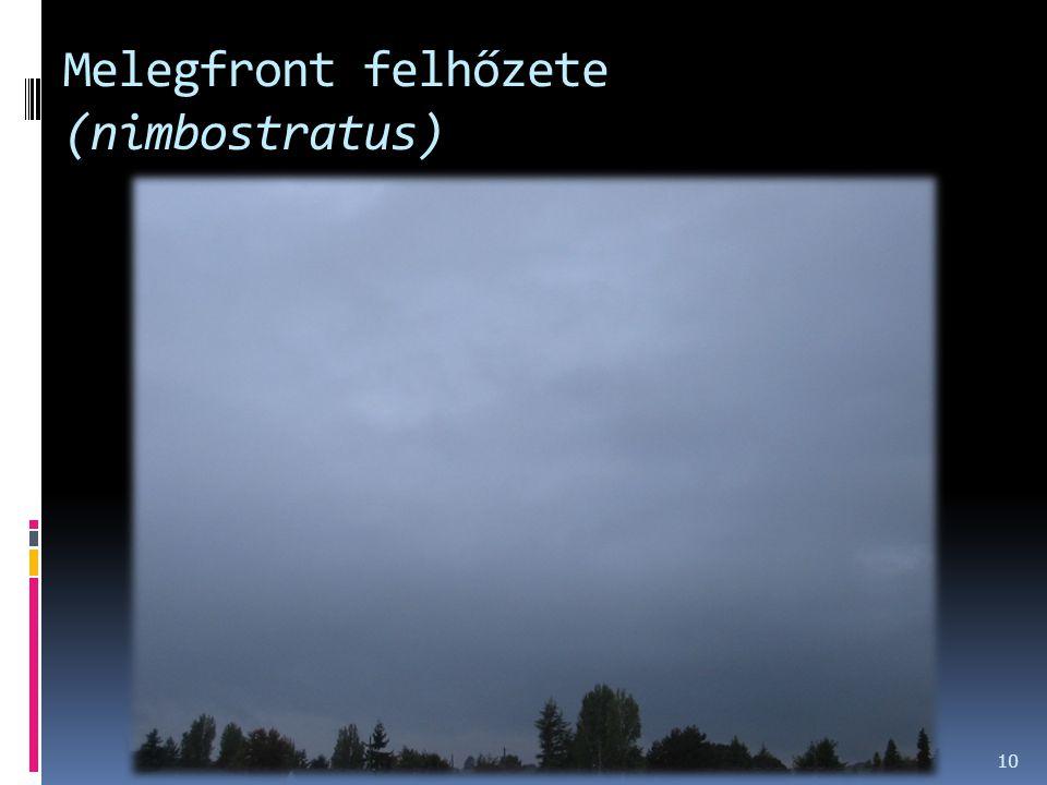 Melegfront felhőzete (nimbostratus) 2014. 08. 17. 10
