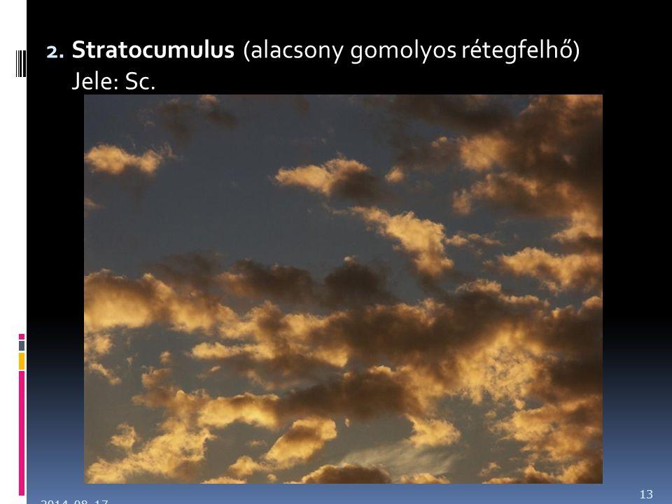 2. Stratocumulus (alacsony gomolyos rétegfelhő) Jele: Sc. 2014. 08. 17. 13