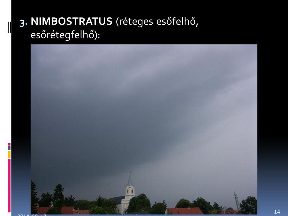 3. NIMBOSTRATUS (réteges esőfelhő, esőrétegfelhő): 2014. 08. 17. 14