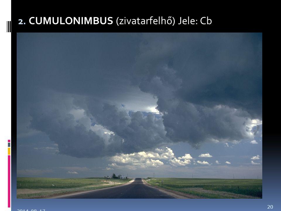 2. CUMULONIMBUS (zivatarfelhő) Jele: Cb 2014. 08. 17. 20