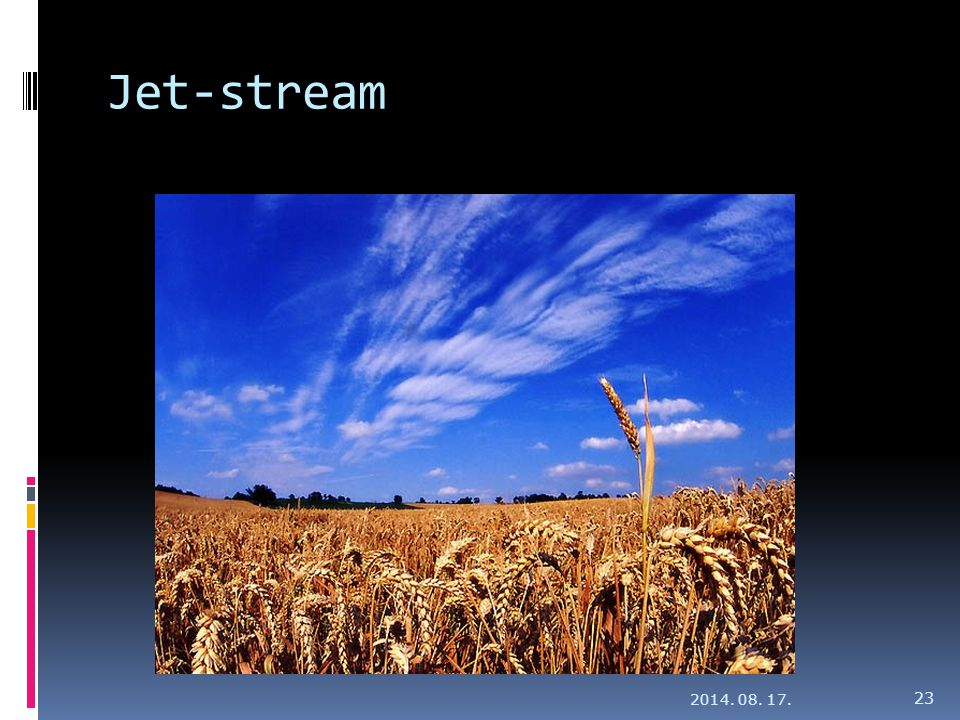 Jet-stream 2014. 08. 17. 23