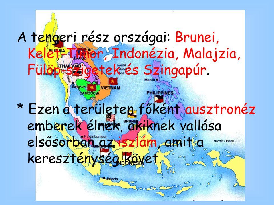 A tengeri rész országai: Brunei, Kelet-Timor, Indonézia, Malajzia, Fülöp-szigetek és Szingapúr. * Ezen a területen főként ausztronéz emberek élnek, ak