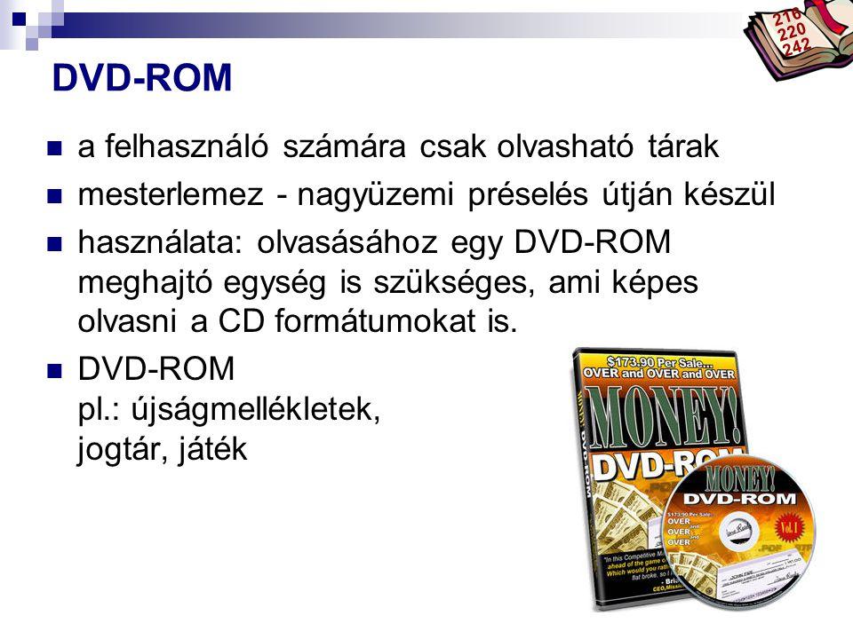 Bóta Laca DVD-ROM a felhasználó számára csak olvasható tárak mesterlemez - nagyüzemi préselés útján készül használata: olvasásához egy DVD-ROM meghajt