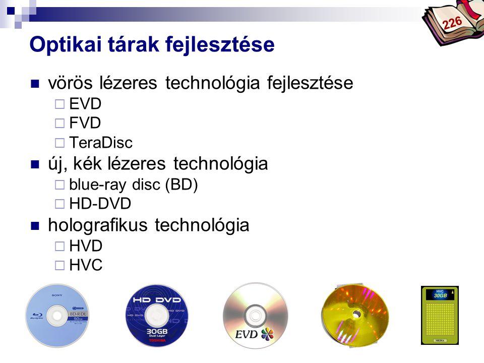 Bóta Laca Optikai tárak fejlesztése vörös lézeres technológia fejlesztése  EVD  FVD  TeraDisc új, kék lézeres technológia  blue-ray disc (BD)  HD