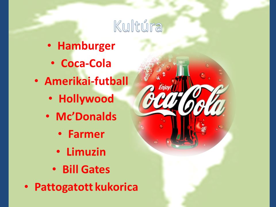 Hamburger Coca-Cola Amerikai-futball Hollywood Mc'Donalds Farmer Limuzin Bill Gates Pattogatott kukorica