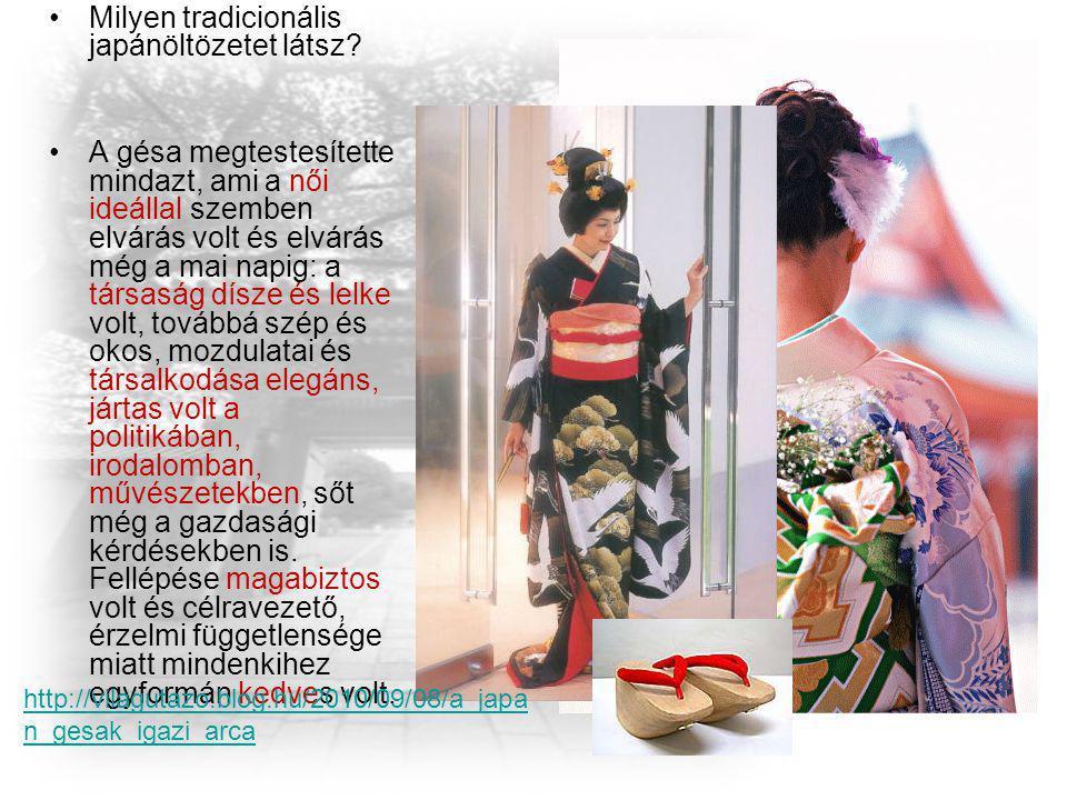 Milyen tradicionális japánöltözetet látsz? A gésa megtestesítette mindazt, ami a női ideállal szemben elvárás volt és elvárás még a mai napig: a társa