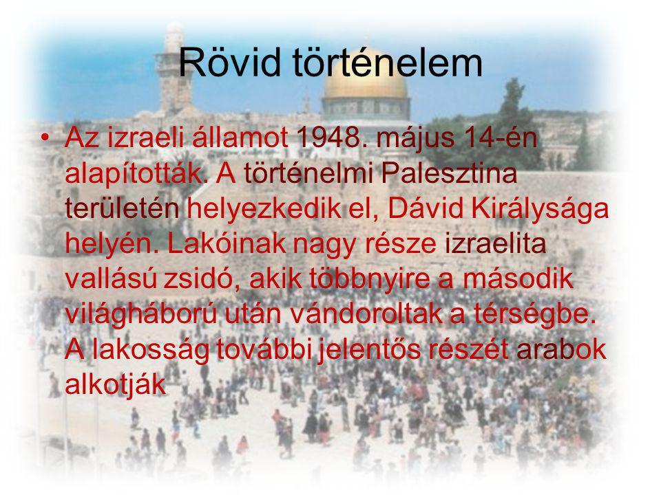 Rövid történelem Az izraeli államot 1948. május 14-én alapították. A történelmi Palesztina területén helyezkedik el, Dávid Királysága helyén. Lakóinak